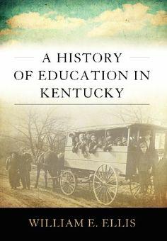 A History of Education in Kentucky (Topics in Kentucky History) by William E. Ellis, http://www.amazon.com/dp/081312977X/ref=cm_sw_r_pi_dp_j.PAtb1YVMNZAYMH