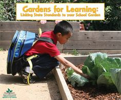 Gardens for Learning: Linking State Standards to Your School Garden