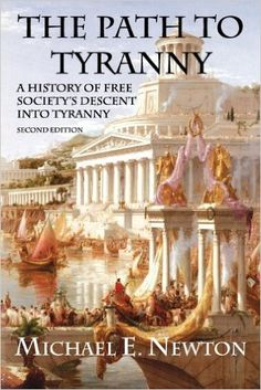 The Path to Tyranny: A History of Free Society's Descent into Tyranny - Kindle edition by Michael E. Newton. Politics & Social Sciences Kindle eBooks @ Amazon.com.
