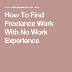 How To Find Freelance Work With No Work Experience