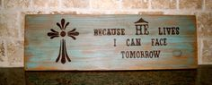 Because He Lives I can Face Tomorrow by GraceFlowsFreely on Etsy, $25.00