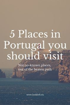 5 lesser known places you should visit in Portugal.