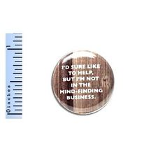 1-034-Pinback-Button-Not-In-The-Mind-Finding-Business-Funny-Geekery-Pin-Random