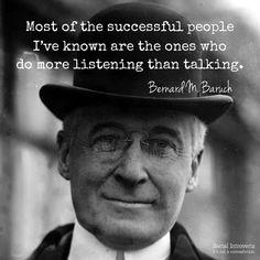 Key to success = Listen.
