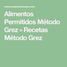 Alimentos Permitidos Método Grez » Recetas Método Grez Dietas Detox, Sin Gluten, Equation, Keto, Lunch, Tips, Empanadas, Compost, Vestidos