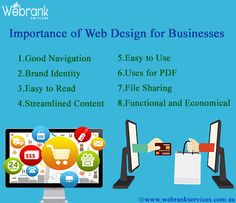 #Importance Of Web Design For #Business! A website is the medium through which viewers can access information or purchase products over the internet. Having a website enables a business to reach a wider market, or prospective client base. In today's world, a website is undeniably essential in order to succeed in most industries. The competition and nature of the corporate world makes it crucial for any business to enhance its presence on a global basis.http://webrankservices.com.au