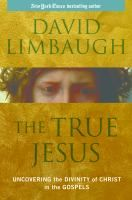 Book Jacket for: The true Jesus : uncovering the divinity of Christ in the Gospels