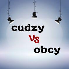 Cudzy & obcy - в чем разница и как употреблять?