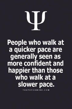 people who walk slow in front of me make me CRAZY - unless they are doing it on purpose cause they are aware I check out their rear view - makes me another kind of crazy. ( i do the power walk) Psychology Says, Psychology Fun Facts, Psychology Quotes, Psychology Experiments, Fact Quotes, Life Quotes, Quotes Quotes, Qoutes, Story Quotes