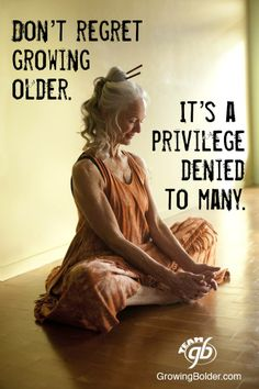 Don't regret growing older. It's a privilege denied to many. #growingbolder #quotes