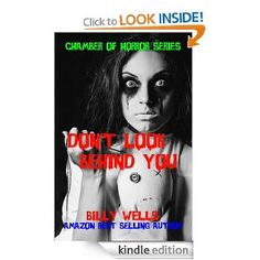 Amazon.com: Don't Look Behind You-A Collection of Horror (Chamber of Horror Series) eBook: Billy Wells: Kindle Store