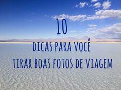 dicas fotos - 10 dicas para você tirar boas fotos de viagem