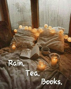 Rain. Tea. Books.