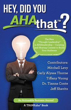 Here comes a new platform called AHAthat, http://AHAthat.com, where you can write a book in eight hours — or as Carly Alyssa Thorne and Jeff Shavitz do it, in TWO HOURS! Sounds amazing, huh? AHAthat makes it easy to SHARE, AUTHOR, and PROMOTE yourself (i.e. your brand). Today, there are over 33,000 quotes from recognized AHAleaders (i.e. Thought Leaders) that you can share in seconds FOR FREE!