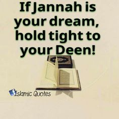 If Jannah is your dream, hold tight to your Deen!