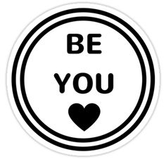 • BE YOU #sticker #redbubble #laptop #college Also buy this artwork on stickers, apparel, phone cases, and more.