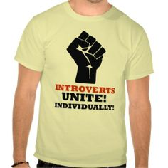 Introverts Unite! Individually! Tee Shirt
