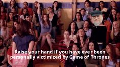 I've been personally victimized by Game of Thrones...