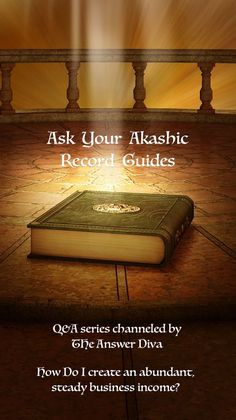 Q: How do I create an abundant, steady business income? Answers from the Akashic Record Guides.