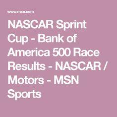 NASCAR Sprint Cup - Bank of America 500 Race Results - NASCAR / Motors - MSN Sports