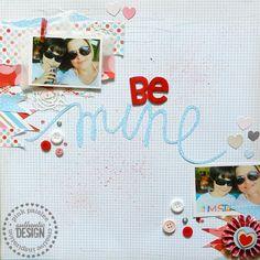 Be Mine - Scrapbook.com