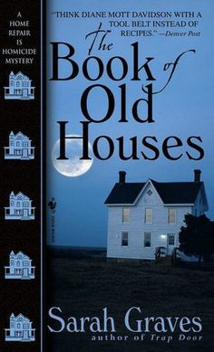 The Book of Old Houses by Sarah Graves  (Home Repair is Homicide #11)
