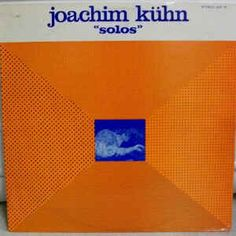 Joachim Kühn - Solos (Vinyl, LP, Album) at Discogs