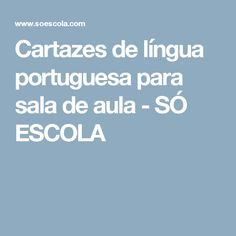 Cartazes de língua portuguesa para sala de aula - SÓ ESCOLA