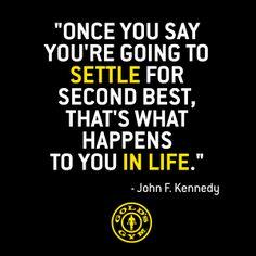 Never Settle #Inspiration