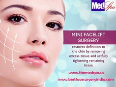 Best Face Surgery India: Do Know About Mini Facelift Surgery?   Go for a #MiniFaceliftSurgery and change the way you look. The surgery tightens your skin and helps get rid of the extra tissue from your chin. #cosmeticsurgery   https://goo.gl/KIe1hC  | https://goo.gl/xejpwY
