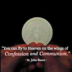 Love both of these beautiful sacraments that Jesus left for us.