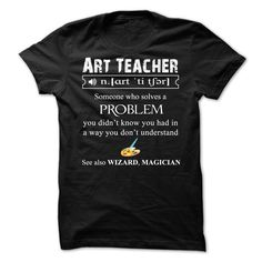 """Art TeacherWant another shirt? Please use the Search Bar on the top right corner to find the best one (NAME , AGE , HOBBIES , DOGS , JOBS , PETS...) for you. Simply  type the keyword and hit Enter!"""" When you press the big GREEN button, you will be able to choose your size(s).Electrician"""