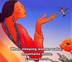 When sleeping women wake, mountains move.