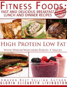 Fitness Foods: Fast and Delicious Breakfast Lunch and Dinner Recipes (With Weight Watchers Points Plus Values) High Protei...