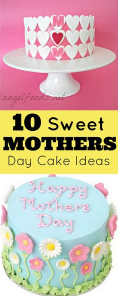 10 Sweet Mothers Day Cake Ideas: 10 Sweet Mothers Day Cake Ideas: This collection of 10 super sweet mothers day cake collection, which any mothers would love to receive. Perfect for hobbyists, food lover or cake decorator. Find at www.angelfoods.net/10-sweet-mothers-day-cake-ideas/