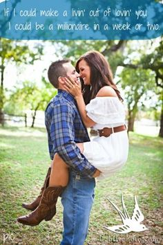 """""""I'd be doin' what I love, and lovin' what I do! If I could make a livin' out of lovin' you!""""... """"If I Could Make A Living Out of Loving You""""- Clay Walker <3."""