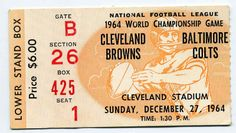 COLTS, BROWNS 1964 CHAMPIONSHIP GAME TICKET. IN CLEVELAND. I USED TO HAVE THE PROGRAM THAT GOES WITH THIS BUT I GAVE IT TO A VERY DEAR FRIEND OF MINE MANY YEARS AGO.