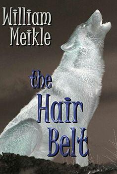 """The Hair Belt""  ***  William Meikle  (2015)"