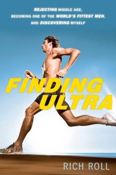 Why You Need to Read 'Finding Ultra' by Rich Roll - mindbodygreen.com