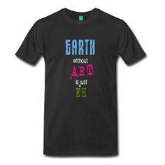 Earth and Art (Color 1) Premium T-Shirt, Männer Männer Premium T-Shirt Klassisch geschnittenes T-Shirt für Männer, 100 % Baumwolle. Marke: Spreadshirt   Details Für alle, die Kunst lieben, Kunst machen und Kunst für wichtiger halten, als Aktienpakete. Was wäre die Welt ohne Kunst? Genau: Eh!