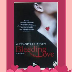 "Harvey Alyxandra "" Bleending Love "" - Recensione Libro http://matutteame.blogspot.com/2014/05/harvey-alyxandra-bleending-love.html"