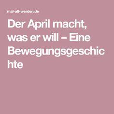 Der April macht, was er will – Eine Bewegungsgeschichte