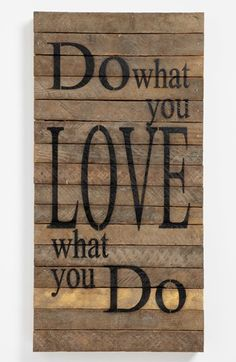 Do what you love repurposed wall art