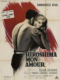 Hiroshima Mon Amour - Alain Resnais died this week and I would like to see more of his movies...