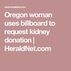 Oregon woman uses billboard to request kidney donation | HeraldNet.com