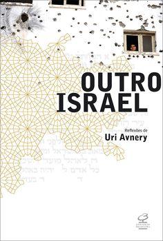 Outro israel [outro israel], Uri Avnery: Civilização Brasileira.  [Desenhado por elmo rosa]