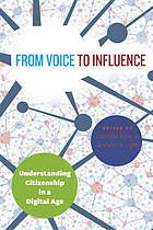 From voice to influence : understanding citizenship in a digital age