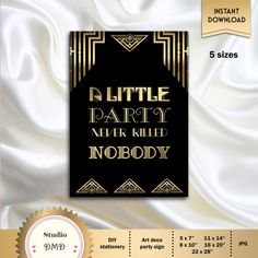 A Little Party Never Killed Nobody, Great Gatsby Art Deco Party Decor, Party Sign, Great Gatsby Decoration, Black and Gold - Printable, DIY