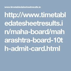 http://www.timetabledatesheetresults.in/maha-board/maharashtra-board-10th-admit-card.html