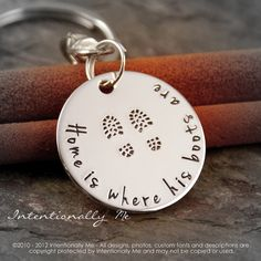 """""""Home is where his boots are"""" Hand Stamped Key chain  by IntentionallyMe, $18.00"""